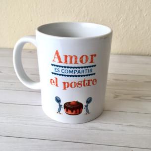 """Taza """"Amor es compartir el..."""
