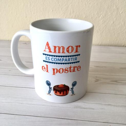 """Taza """"Amor es compartir el postre"""""""